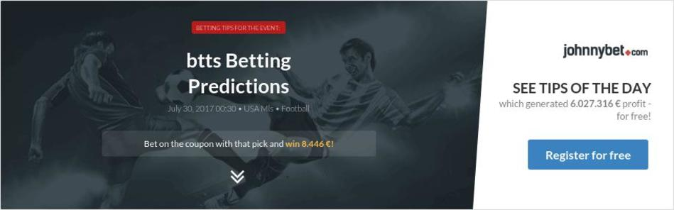 btts Betting Predictions, Tips, Odds, Previews - 2017-07-29 - by stiwen