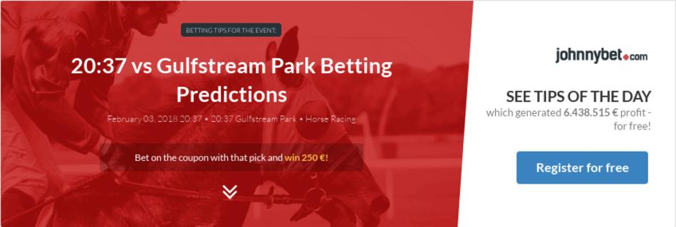 20:37 vs Gulfstream Park Betting Predictions, Tips, Odds, Previews