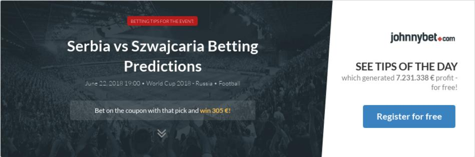 serbia vs szwajcaria betting predictions tips odds